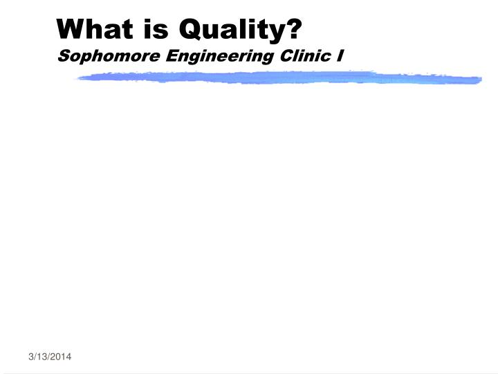 What is quality sophomore engineering clinic i