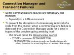 connection manager and transient failures