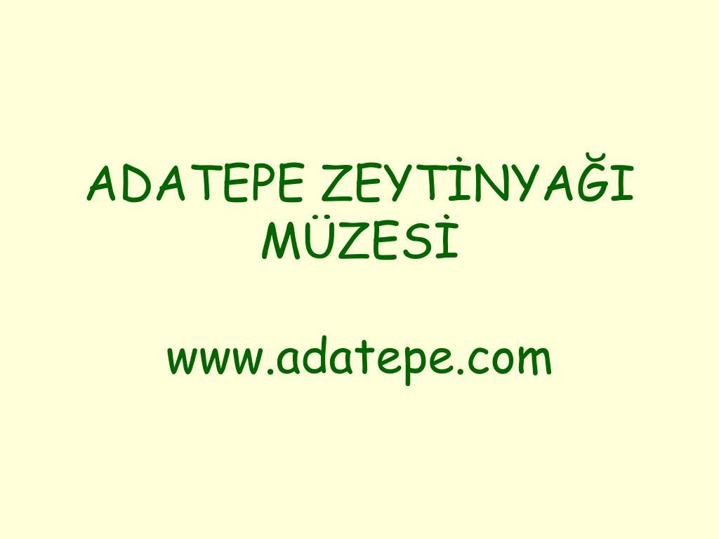 adatepe zeyt nya i m zes www adatepe com l.