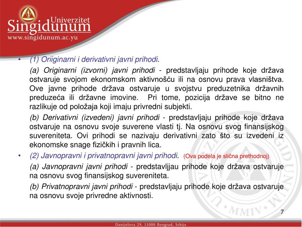 (1) Oriiginarni i derivativni javni prihodi