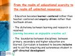 from the realm of educational scarcity to the realm of unlimited resources