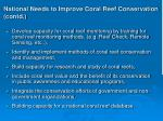 national needs to improve coral reef conservation contd