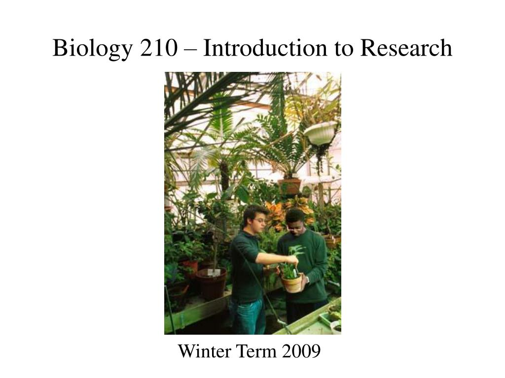 biology 210 introduction to research l.