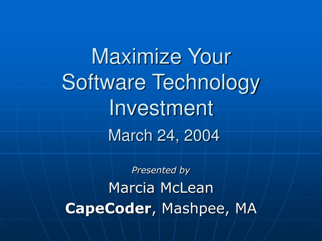 maximize your software technology investment march 24 2004 l.
