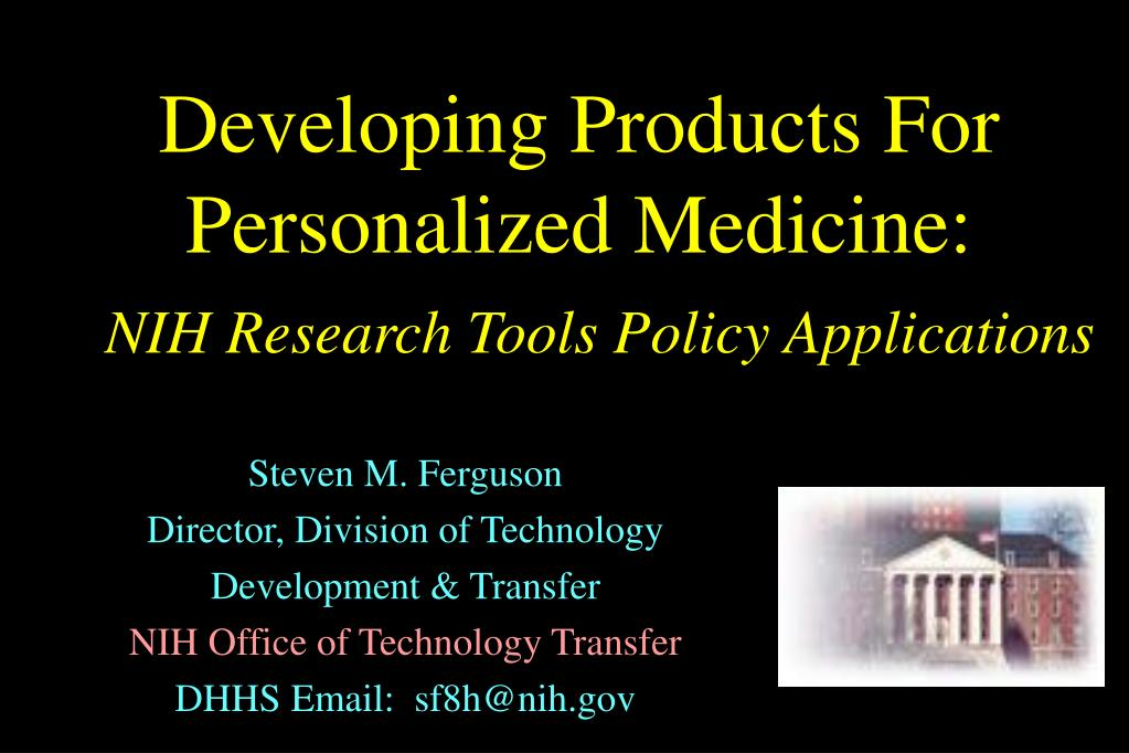 developing products for personalized medicine nih research tools policy applications l.