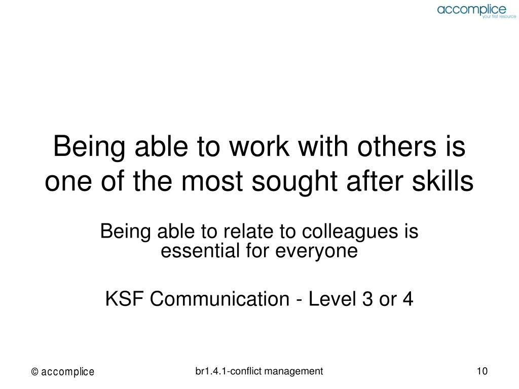 Being able to work with others is one of the most sought after skills