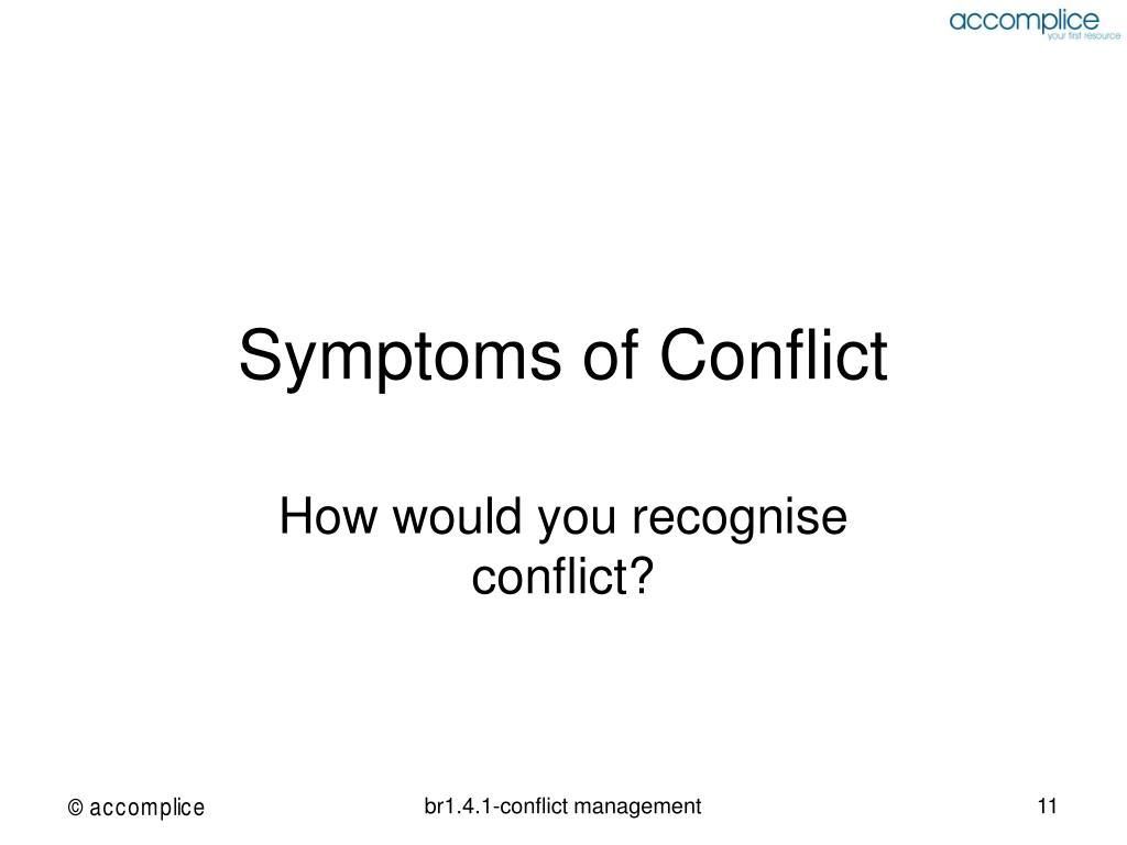 Symptoms of Conflict