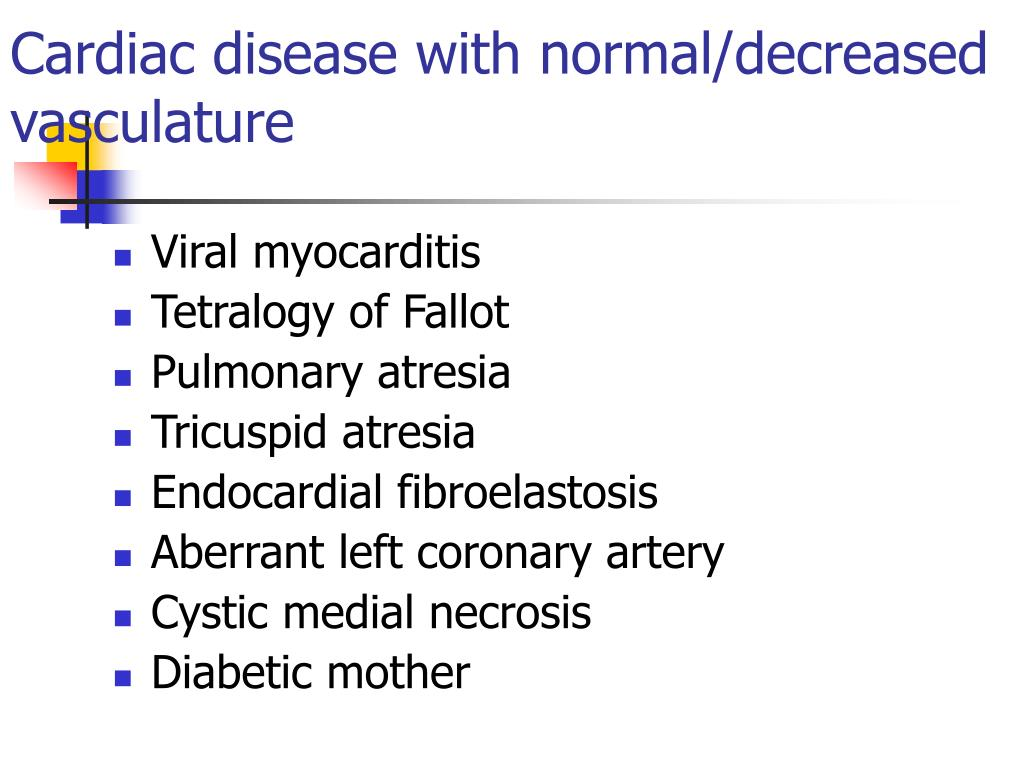 Cardiac disease with normal/decreased vasculature