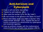 anti heroism and cyberpunk