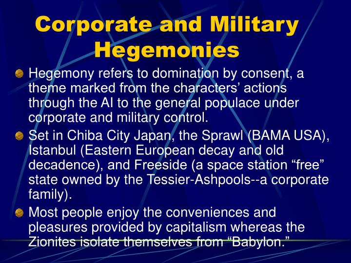 Corporate and Military Hegemonies
