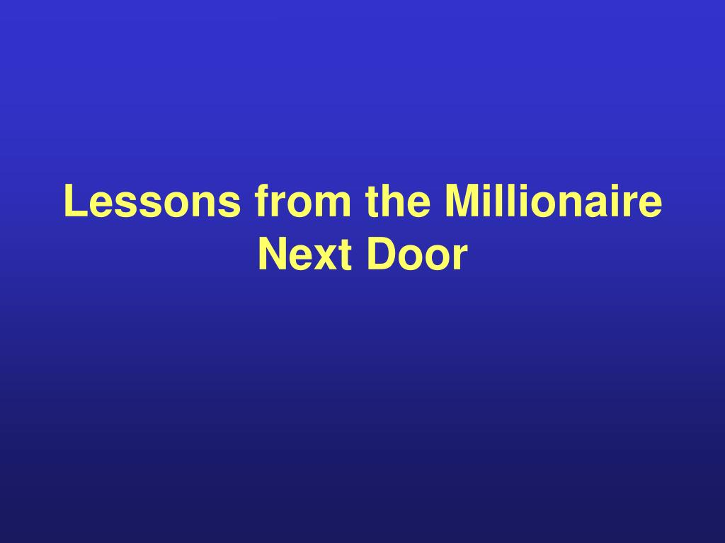 Lessons from the Millionaire Next Door