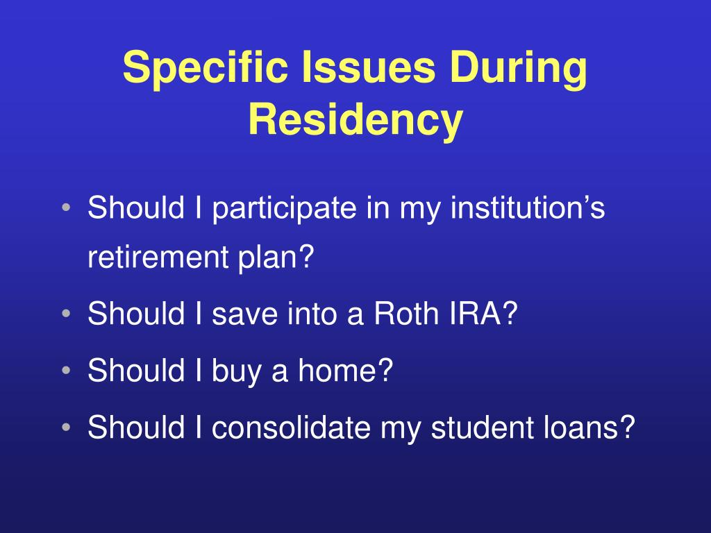 Specific Issues During Residency