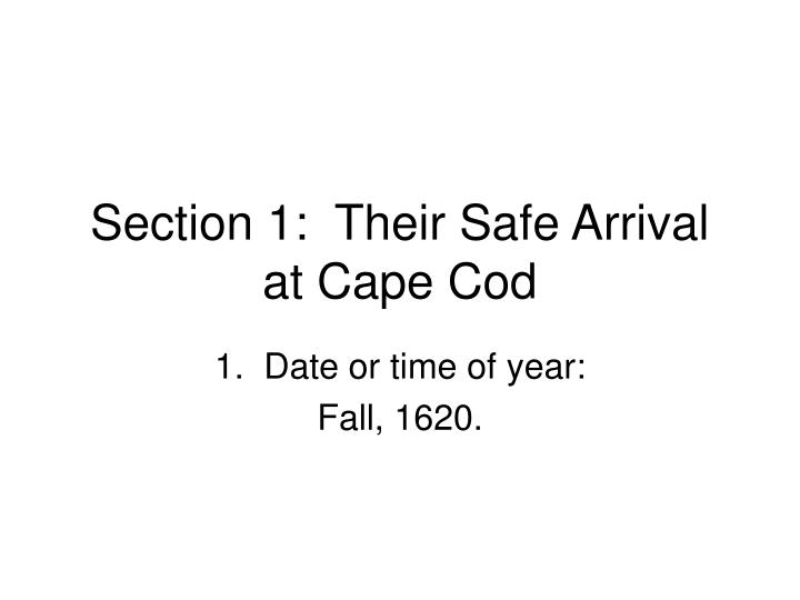 section 1 their safe arrival at cape cod n.