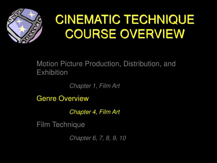 cinematic technique course overview n.