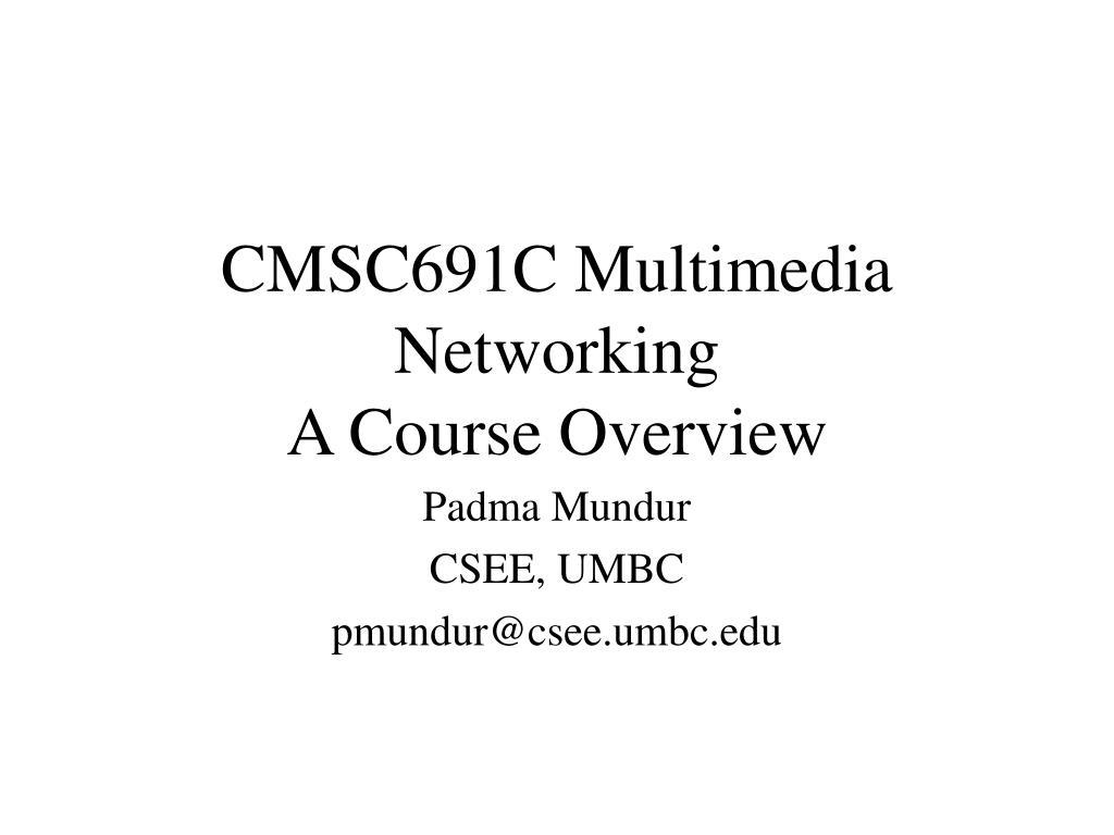CMSC691C Multimedia Networking