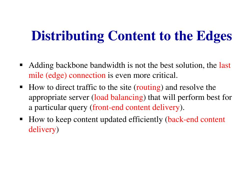 Distributing Content to the Edges