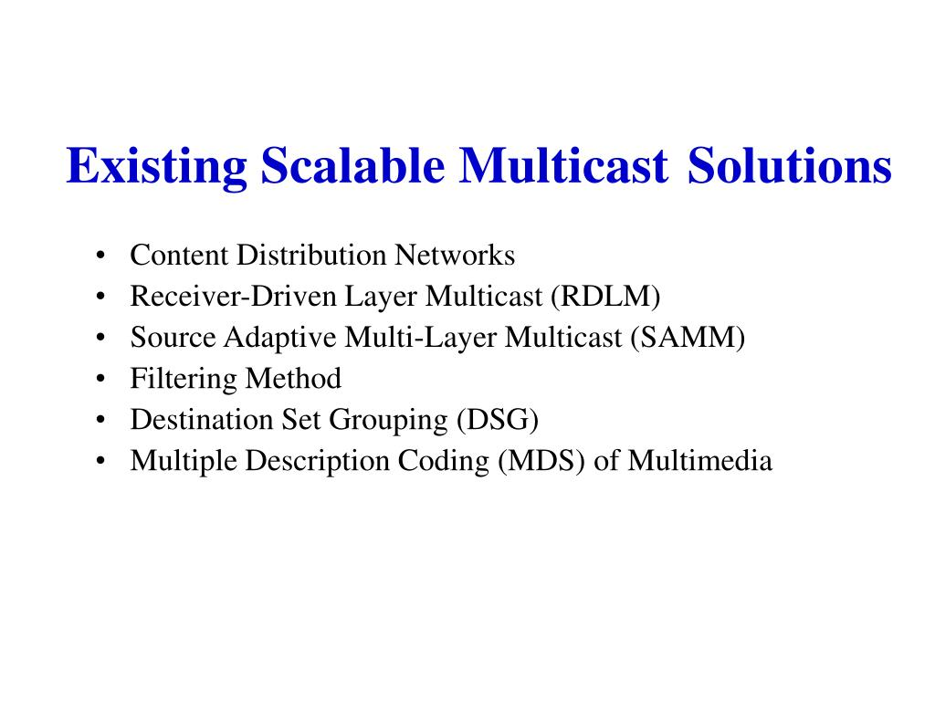 Existing Scalable Multicast