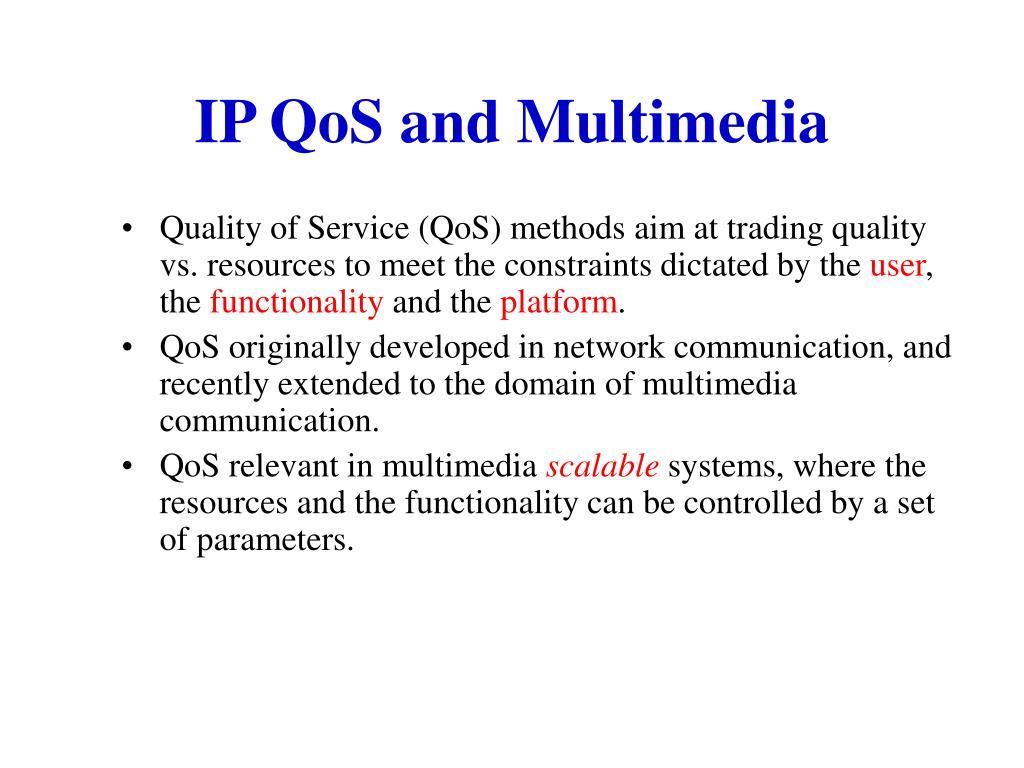 IP QoS and Multimedia
