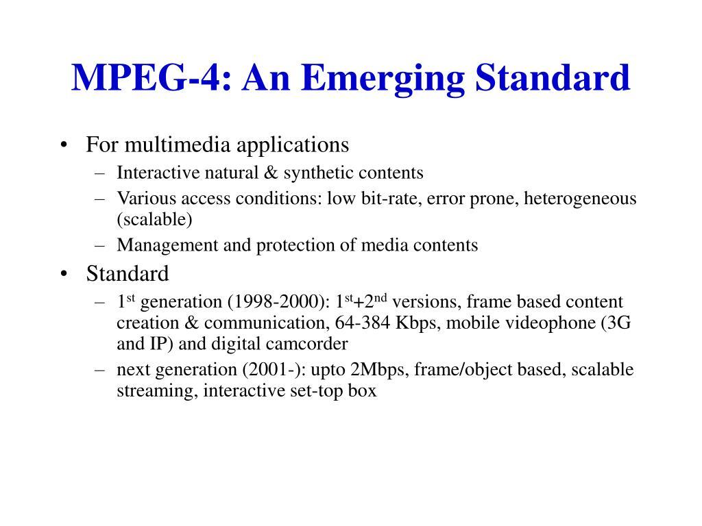MPEG-4: An Emerging Standard
