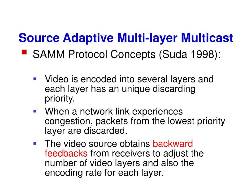 Source Adaptive Multi-layer Multicast
