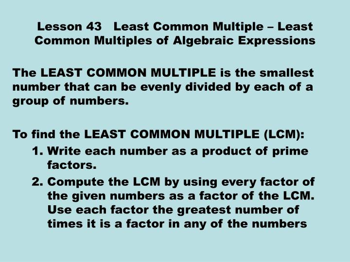 lesson 43 least common multiple least common multiples of algebraic expressions n.