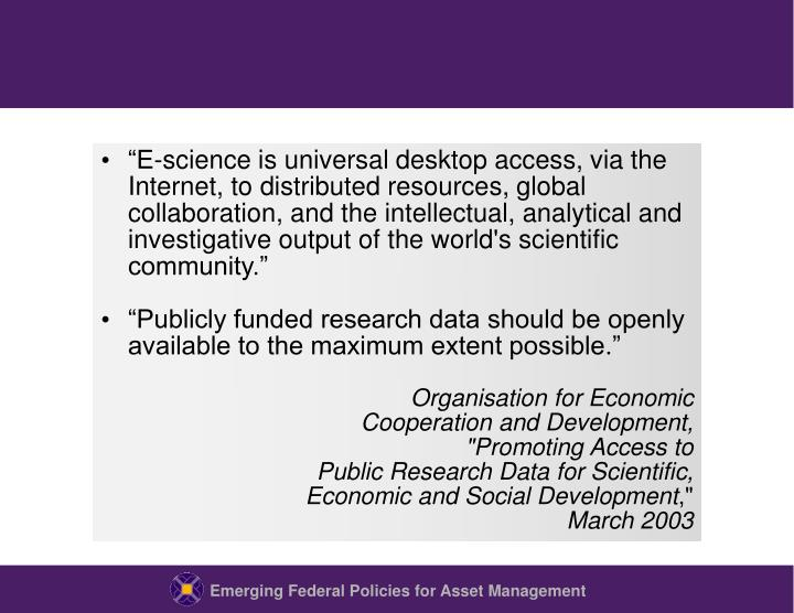 """E-science is universal desktop access, via the Internet, to distributed resources, global collabo..."