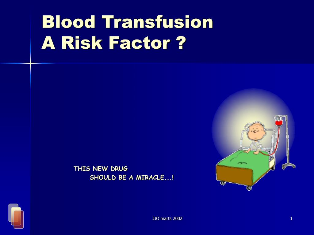 blood transfusion a risk factor