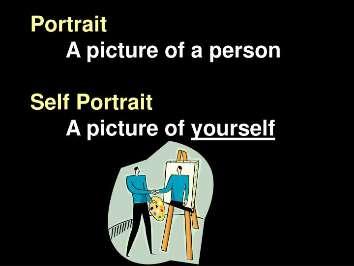 portrait a picture of a person self portrait a picture of yourself n.