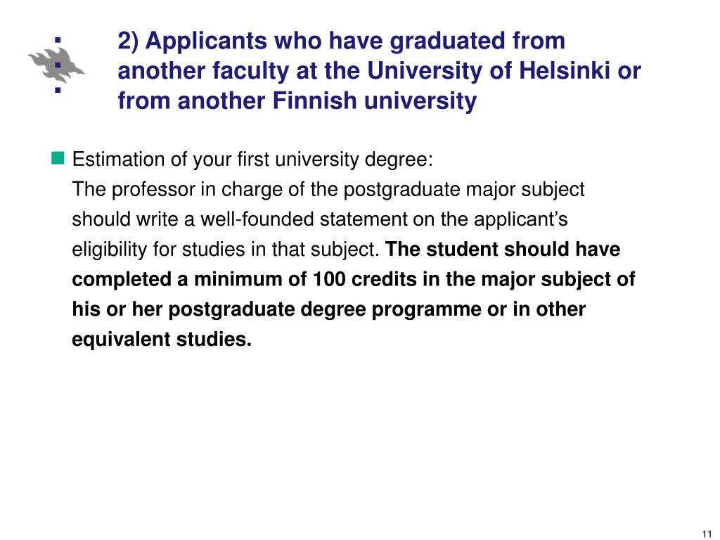 2) Applicants who have graduated from another faculty at the University of Helsinki or from another Finnish university