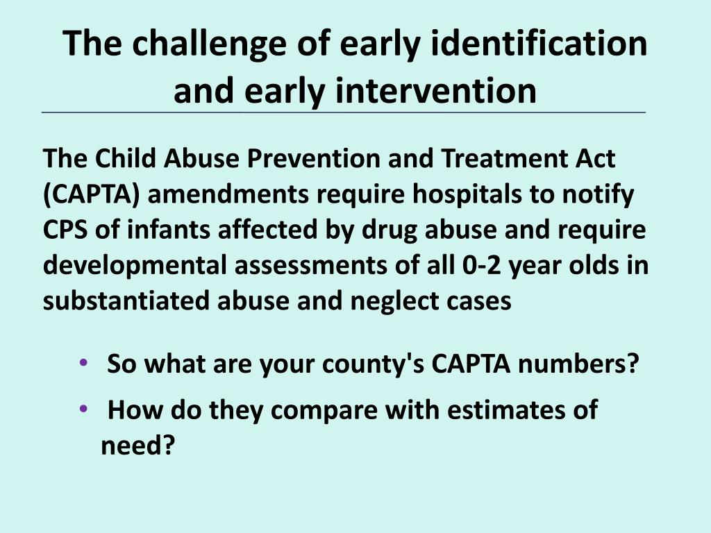 The challenge of early identification and early intervention