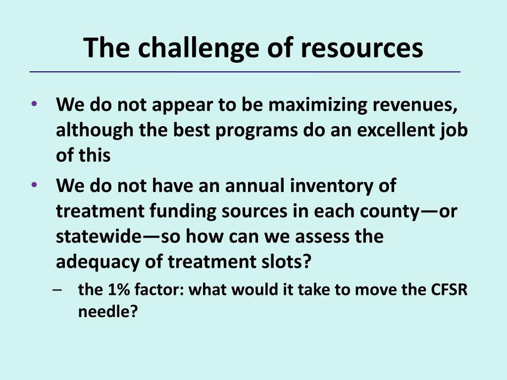 The challenge of resources
