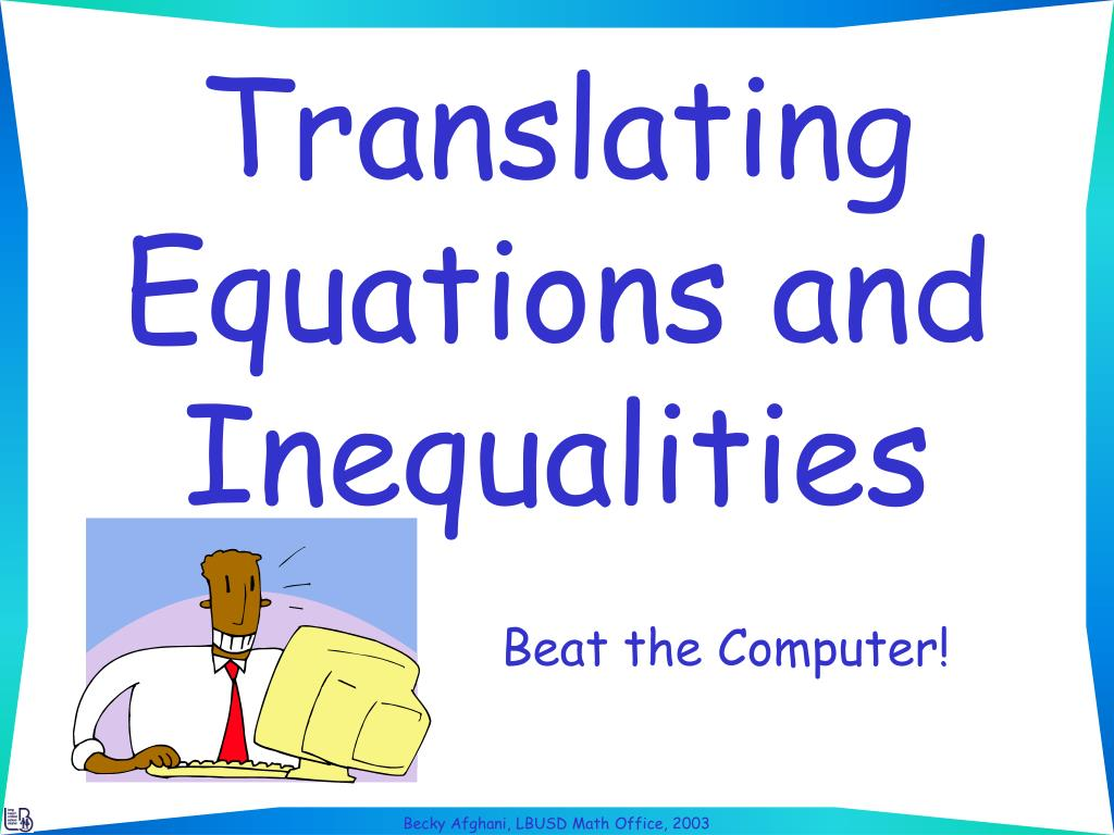 translating equations and inequalities l.