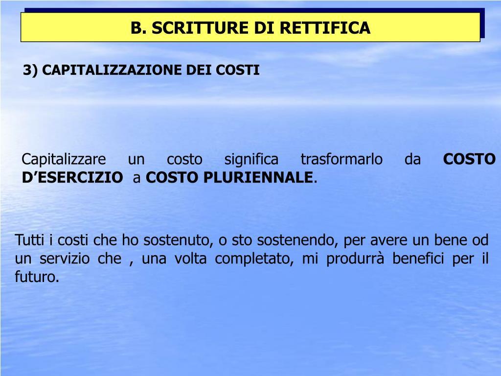 3) CAPITALIZZAZIONE DEI COSTI