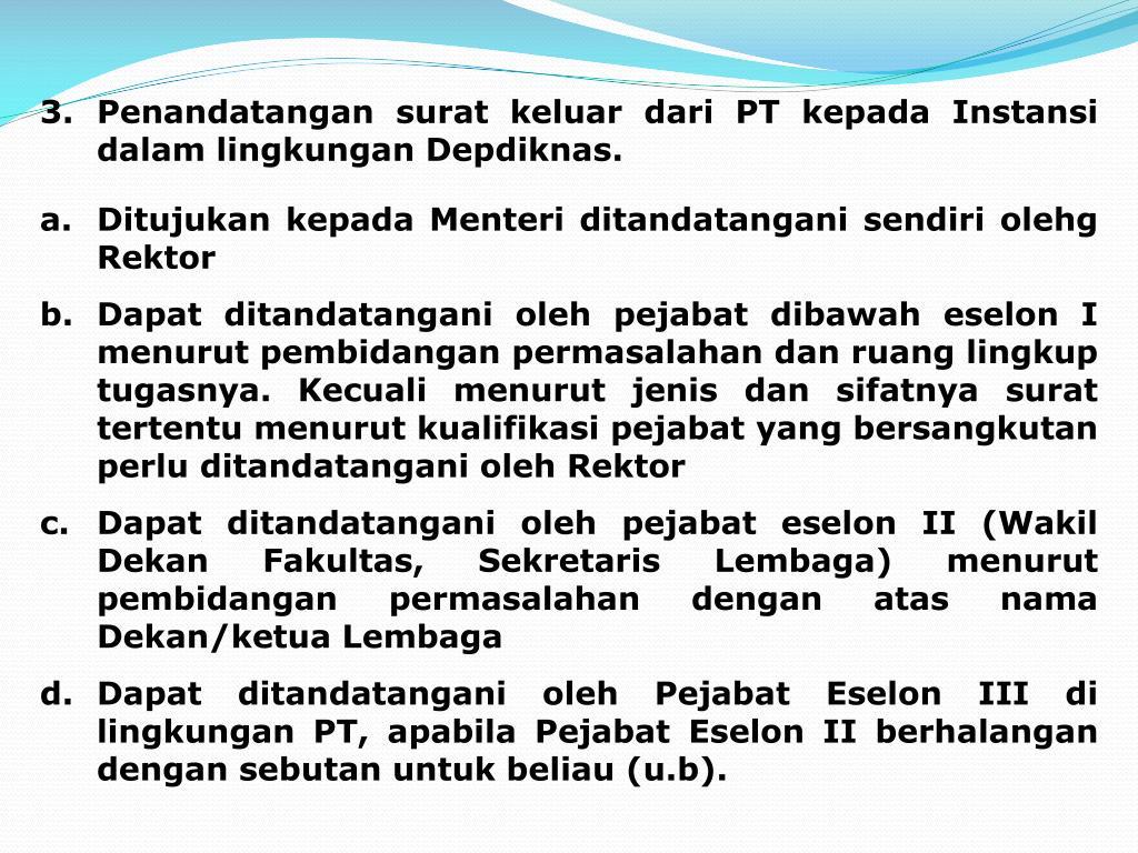 3.Penandatangan surat keluar dari PT kepada Instansi dalam lingkungan Depdiknas.