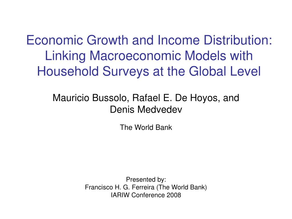 Economic Growth and Income Distribution: Linking Macroeconomic Models with Household Surveys at the Global Level