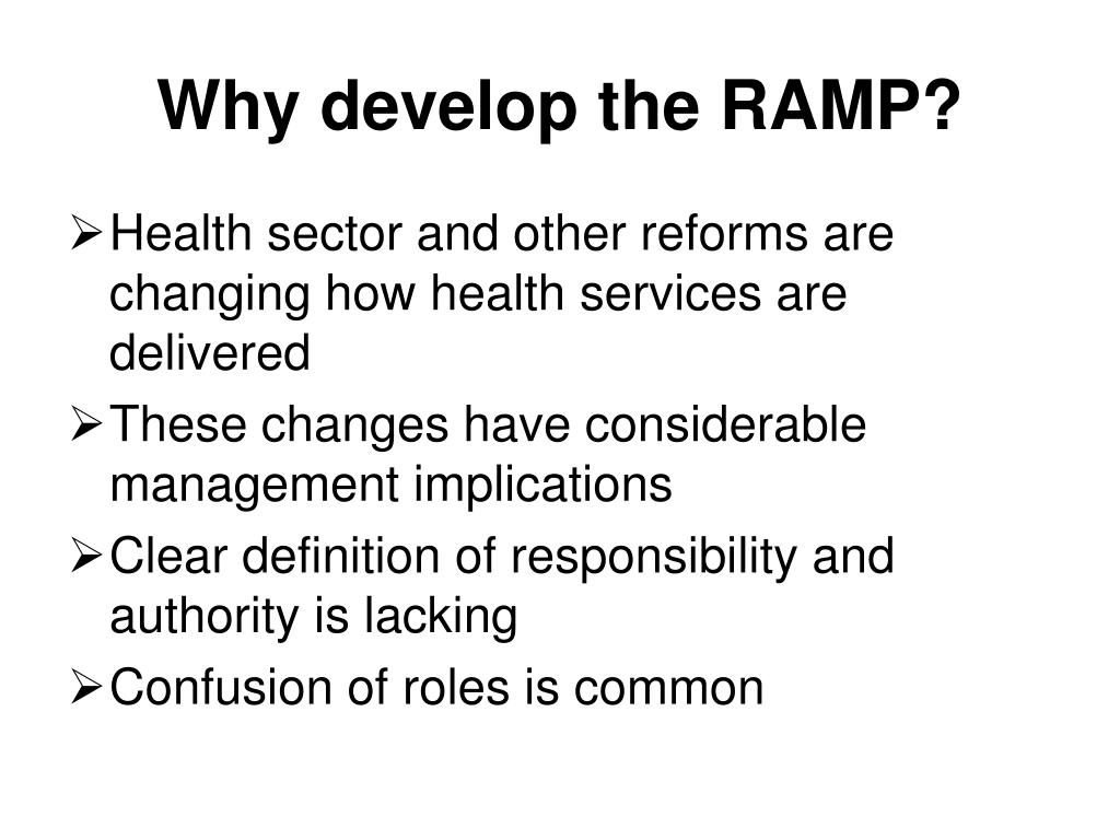 Why develop the RAMP?