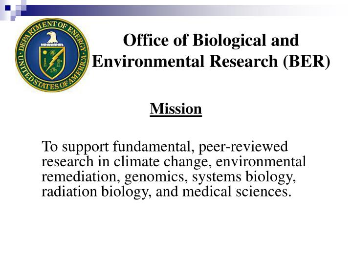 Office of biological and environmental research ber