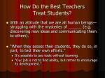 how do the best teachers treat students