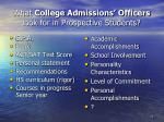 what college admissions officers look for in prospective students