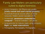 family law matters are particularly suited to digital forensics