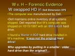 w v h forensic evidence w swapped hd in dell dimension xps