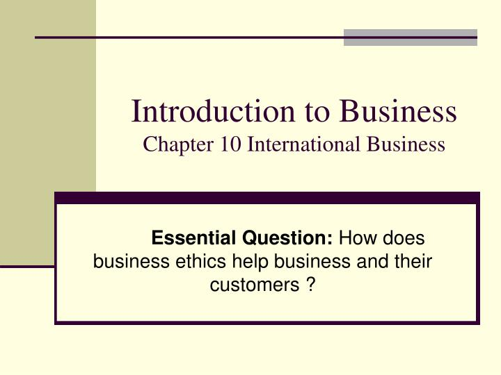 introduction to business chapter 10 international business n.