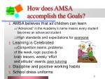 how does amsa accomplish the goals
