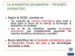 la prospectiva prospective foresight prospeccao