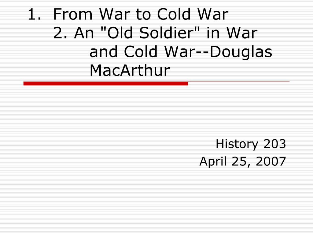 from war to cold war 2 an old soldier in war and cold war douglas macarthur l.