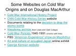 some websites on cold war origins and on douglas macarthur