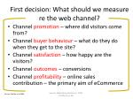 first decision what should we measure re the web channel