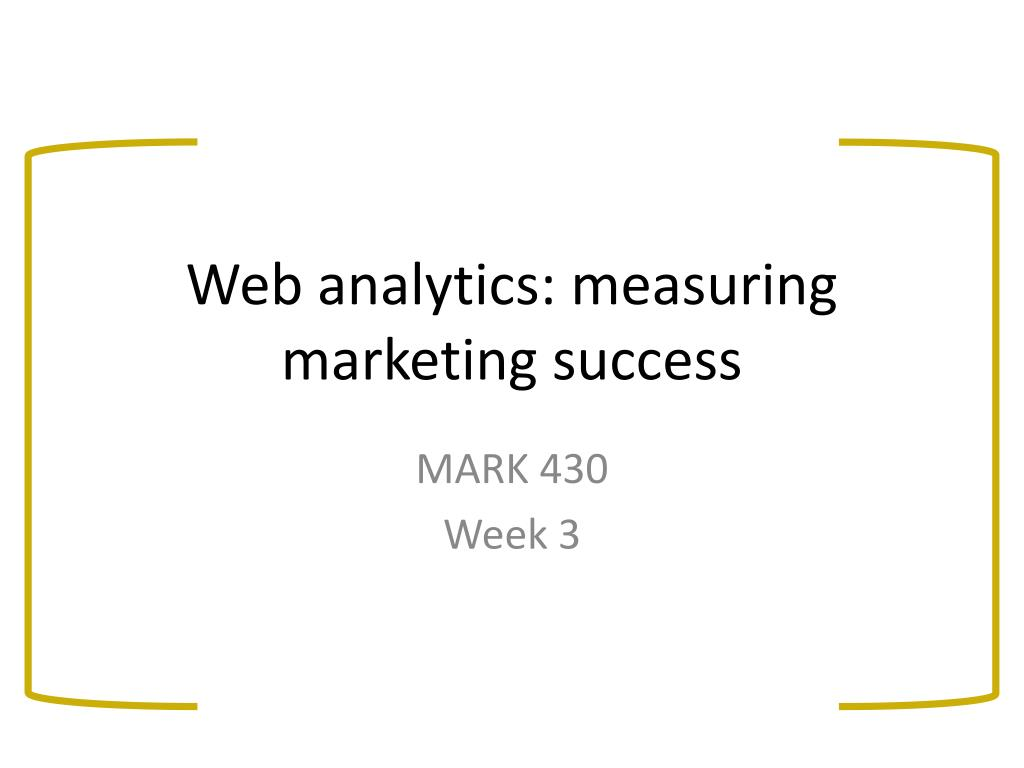 web analytics measuring marketing success l.