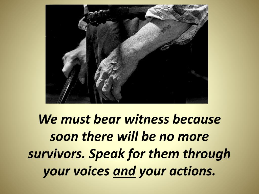 We must bear witness because
