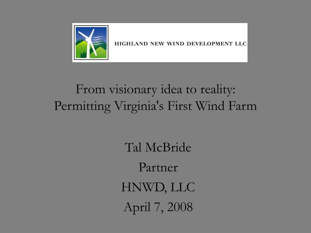 from visionary idea to reality permitting virginia s first wind farm l.